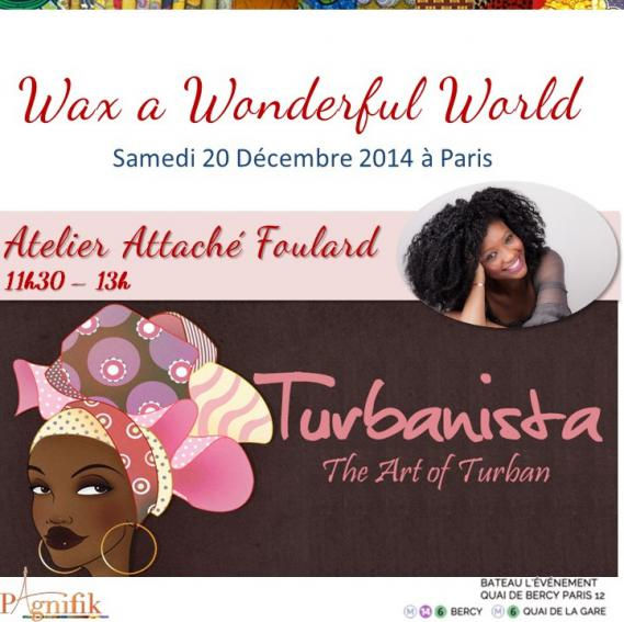 Atelier-Turbanista-Wax-a-wonderful-world-pagnifik Ateliers Wax a Wonderful World par Pagnifik