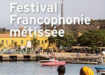 Festival Francophonie Métissée du 1er au 17 octobre 2014