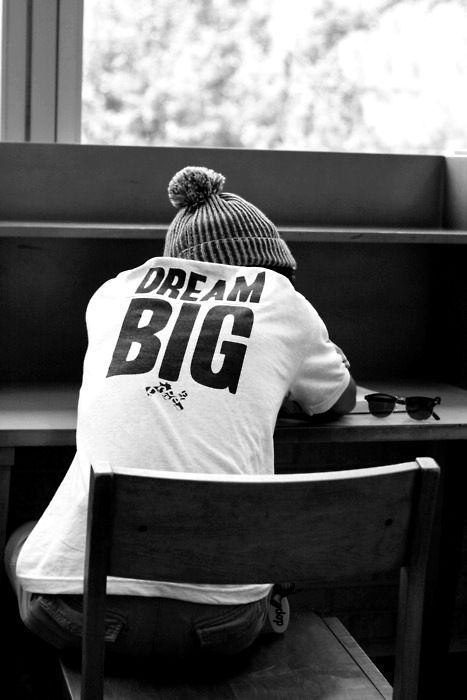 Quote of the day Dream Big