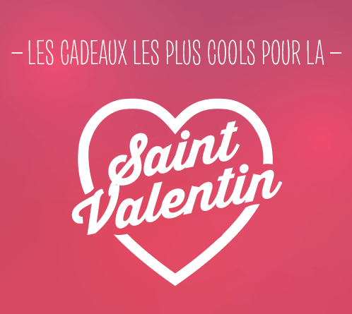idee-saint-valentin-homme-cadeauxfolies Idée cadeau Saint-Valentin pour homme