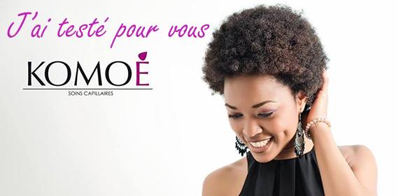 komoe cheveux naturels test timodelle Une
